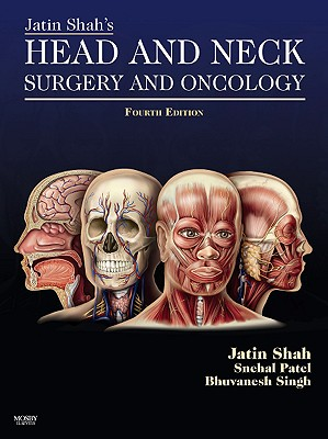 Head and Neck Surgery and Oncology By Shah, Jatin P., M.D./ Patel, Snehal G.