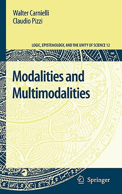 Modalities and Multimodalities By Carnielli, Walter/ Pizzi, Claudio/ Bueno-Soler, Juliana (COL)