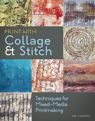 Print With Collage and Stitch By Holmes, Val