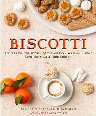 Biscotti By Talbott, Mona/ Misenti, Mirella/ Waters, Alice (FRW)/ Schlechter, Annie (PHT)